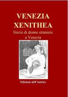 A Feminism3 – VENEZIA XENITHEA. Storie di donne straniere a Venezia