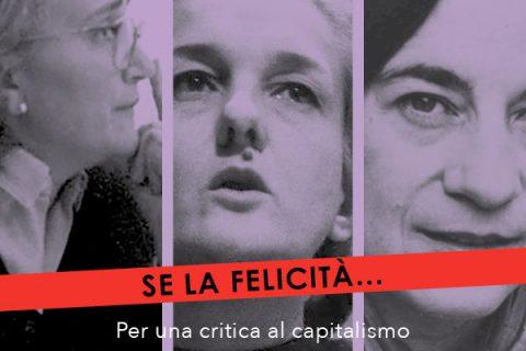 """""""Se la felicità…Per una critica al capitalismo a partire dall'essere donna"""""""